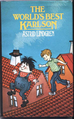 The World's Best Karlson by Astrid Lindgren