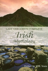 Lady Gregory's Complete Irish Mythology by Isabella Augusta Persse (La...