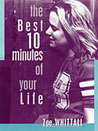 The Best Ten Minutes of Your Life