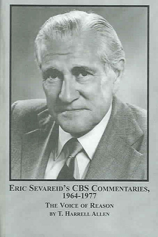 Eric Sevareid's Commentaries, 1964-1977: The Voice of Reason