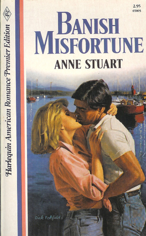 Banish Misfortune by Anne Stuart