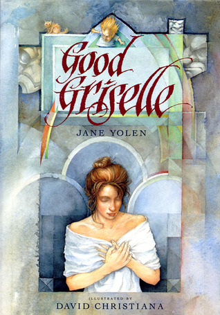 Good Griselle by Jane Yolen