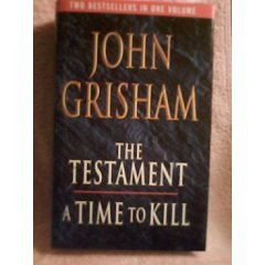 The Testament and A Time to Kill by John Grisham