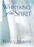 Whisperings of the Spirit by Nancy Murphy