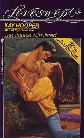 The Trouble With Jared (Men of Mysteries Past #3; Loveswept, #619)