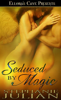 Seduced By Magic by Stephanie Julian