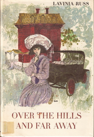 Over the Hills and Far Away by Lavinia Russ