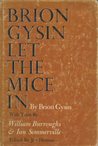 Brion Gysin Let the Mice In