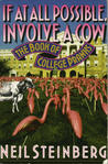 If at All Possible, Involve a Cow: The Book of College Pranks