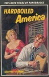 Hardboiled America: The Lurid Years of Paperbacks