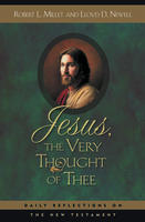 Jesus, the Very Thought of Thee by Michael D. Malone