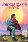 Vorkosigan's Game (Omnibus: The Vor Game \ Borders of Infiinity)