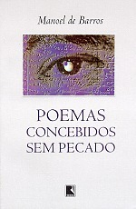 Poemas Concebidos Sem Pecado by Manoel de Barros