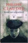 Rivier van vergetelheid by Philippe Claudel
