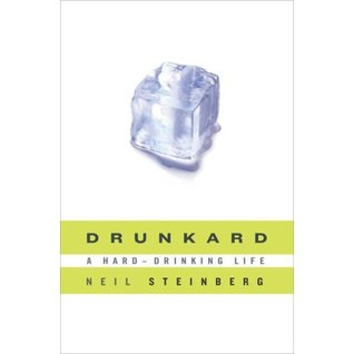 Drunkard by Neil Steinberg