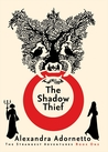 The Shadow Thief (The Strangest Adventures, #1)