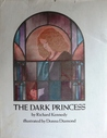 The Dark Princess