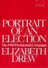Portrait Of An Election: The 1980 Presidential Campaign