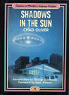 Shadows in the Sun (Classics of Modern Science Fiction 9)