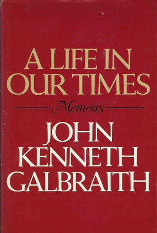 Life in Our Times by William Galbraith
