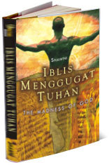 Iblis Menggugat Tuhan: The Madness of God & The Men Who Have The Elephant