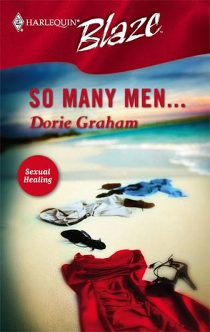 So Many Men... (Sexual Healing) (Harlequin Blaze #202)