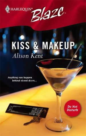 Kiss & Makeup (Do Not Disturb) (Harlequin Blaze #197)