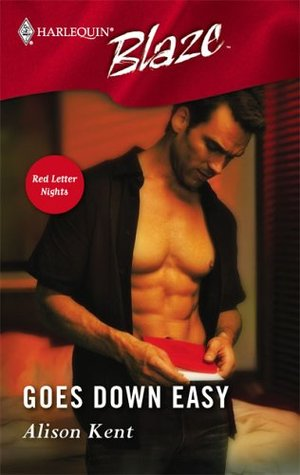 Goes Down Easy (Red Letter Nights, #2) (Harlequin Blaze #225)