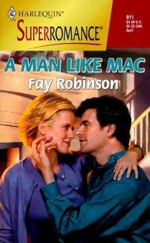 A Man Like Mac (Harlequin Superromance #911)
