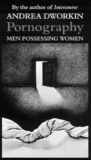 Pornography: Men Possessing Women