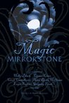 Magic in the Mirrorstone: T...