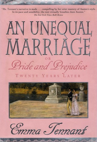 An Unequal Marriage, Or, Pride and Prejudice Twenty Years Later by Emma Tennant
