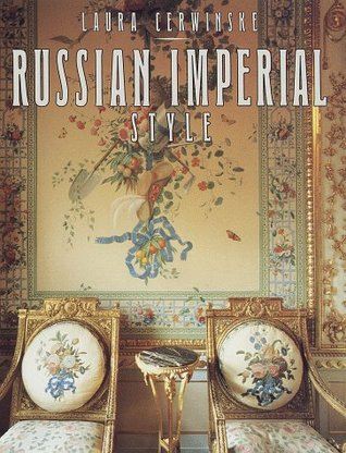 Russian Imperial Style by Laura Cerwinske