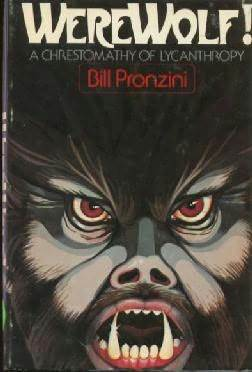 Werewolf!  A Chrestomathy of Lycanthropy by Bill Pronzini