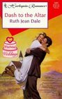 Dash to the Altar by Ruth Jean Dale