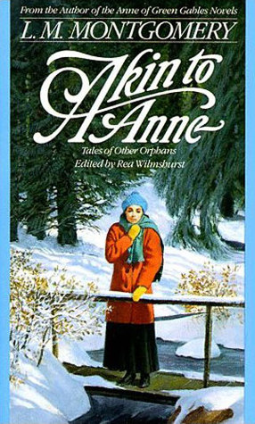 Akin to Anne by L.M. Montgomery