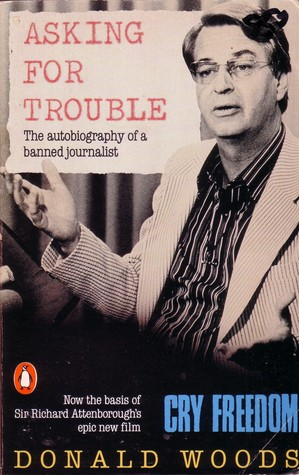 Asking For Trouble: The Autobiography Of A Banned Journalist