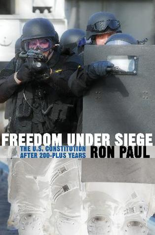 Freedom Under Siege by Ron Paul