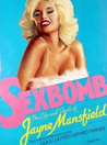 Sexbomb: The Life and Death of Jayne Mansfield