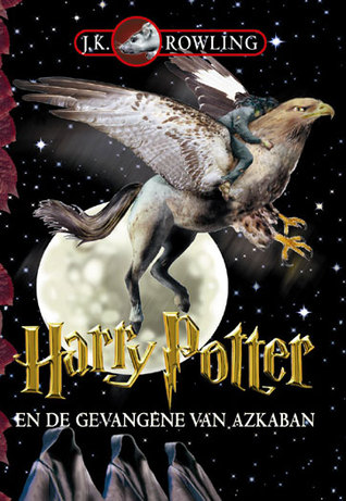 Harry Potter en de Gevangene van Azkaban by J.K. Rowling