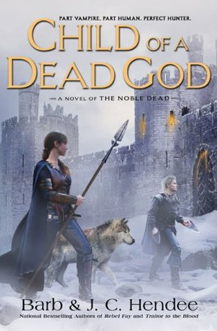 Child of a Dead God by Barb Hendee