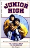 Eighth Grade To The Rescue (Junior High, No 5)