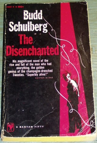 The Disenchanted by Budd Schulberg