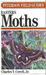 A Field Guide to Moths: Eastern North America
