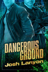 Dangerous Ground by Josh Lanyon