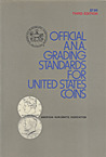 Official A.N.A. Grading Standards for United States Coins (3rd Edition)