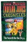 The Search for the Oryx (The Young Indiana Jones Chronicles, No 2)