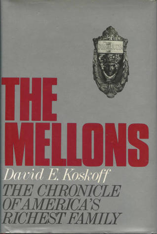 The Mellons by David E. Koskoff