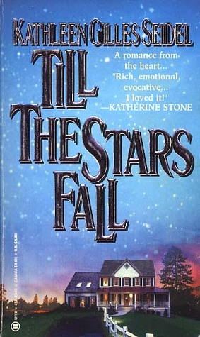 Till the Stars Fall by Kathleen Gilles Seidel
