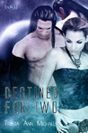 Destined for Two (Entwined Fates, #4)